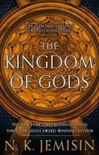 The Kingdom Of Gods - Book 3 of the Inheritance Trilogy ebook by N. K. Jemisin