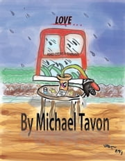 Love and Other Things (Poetry, Prose & Lyrics) ebook by Michael Tavon