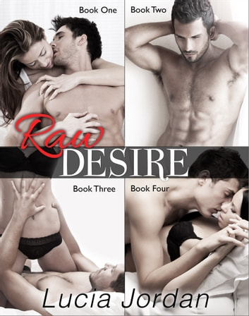 Raw Desire - Complete Collection ebook by Lucia Jordan
