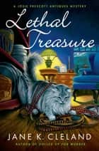 Lethal Treasure - A Josie Prescott Antiques Mystery ebook by Jane K. Cleland
