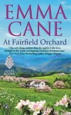 At Fairfield Orchard ebook by Emma Cane