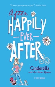 Cinderella and the Mean Queen (After Happily Ever After) ebook by Tony Bradman,Sarah Warburton
