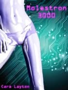 Molestron 3000 ebook by Cara Layton