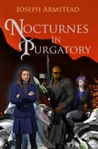 Nocturnes in Purgatory ebook by Joseph Armstead