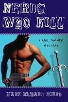 Nerds Who Kill - A Paul Turner Mystery ebook by Mark Richard Zubro