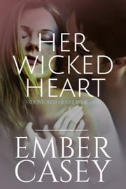 Her Wicked Heart - The Cunningham Family, Book 3 ebook by Ember Casey