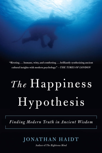 The happiness hypothesis ebook by jonathan haidt 9780465003686 the happiness hypothesis finding modern truth in ancient wisdom ebook by jonathan haidt fandeluxe Images