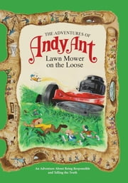 The Adventures of Andy Ant - Lawn Mower On The Loose ebook by Lawrence W. O'Nan