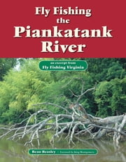Fly Fishing the Piankatank River - An Excerpt from Fly Fishing Virginia ebook by Beau Beasley,King Montgomery