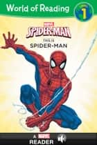 World of Reading Spiderman: This is Spider-Man - A Marvel Reader (Level 1) ebook by Marvel Press