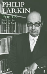 Philip Larkin Poems - Selected by Martin Amis ebook by Philip Larkin