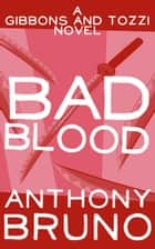Bad Blood ebook by Anthony Bruno