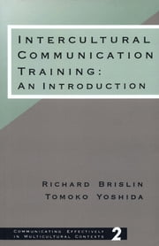 Intercultural Communication Training - An Introduction ebook by Dr. Richard W. Brislin,Tomoko Yoshida