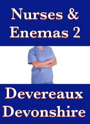 Nurses & Enemas 2 ebook by devereaux devonshire