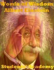 Words of Wisdom: Albert Einstein ebook by Students' Academy
