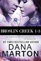 Broslin Creek Boxed Set (Books 1-3) ebook by
