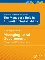 The Manager's Role in Promoting Sustainability: Cases in Effectiveness: Relating to Other Organizations ebook by Ellen  Szarleta-Yancy,Charldean  Newell