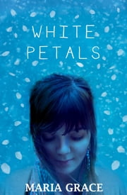 White Petals ebook by Maria Grace