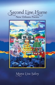 Second Line Home - New Orleans Poems ebook by Mona Lisa Saloy