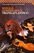 Trans-Atlantico ebook by Witold Gombrowicz