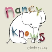 Nancy Knows ebook by Cybele Young