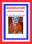 Republicans and Other Jokes: 101 Jokes, Gags, and One-liners ebook by Terrell Lewis