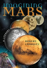 Imagining Mars - A Literary History ebook by Robert Crossley
