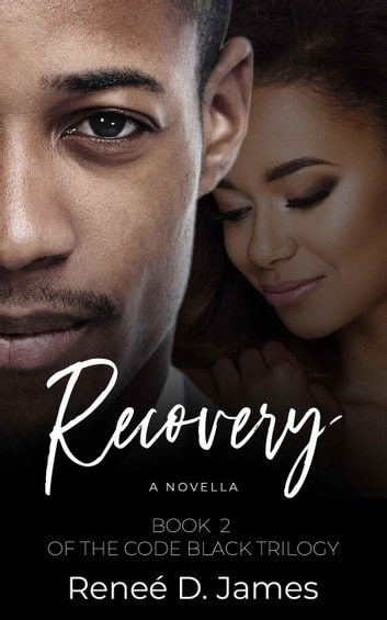 Recovery - The Code Black, #2 ebook by Reneé D. James