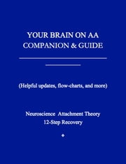 Your Brain on AA - Companion and Guide ebook by Anonymous