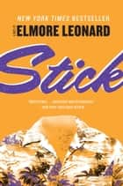 Stick - A Novel eBook by Elmore Leonard