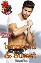 Innocent and Sweet ebook by Megan Slayer