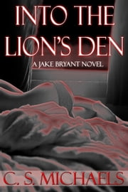 Into the Lion's Den ebook by C.S. Michaels