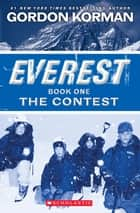 Everest Book One: The Contest ebook by Gordon Korman
