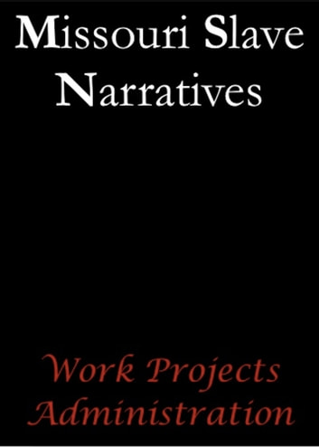 Missouri Slave Narratives ebook by Work Projects Administration