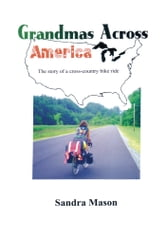 Grandmas Across America - The Story of a Cross-Country Bike Ride ebook by Sandra Mason