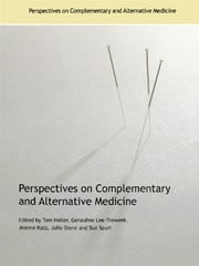 Perspectives on Complementary and Alternative Medicine ebook by Tom Heller,Geraldine Lee-Treweek,Jeanne Katz,Julie Stone,Sue Spurr
