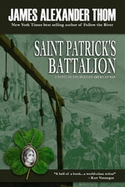 St. Patrick Battalion ebook by James Alexander, Thom