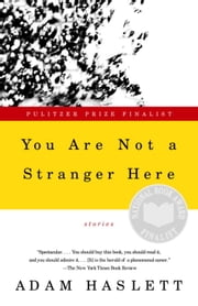 You Are Not a Stranger Here - Stories ebook by Adam Haslett
