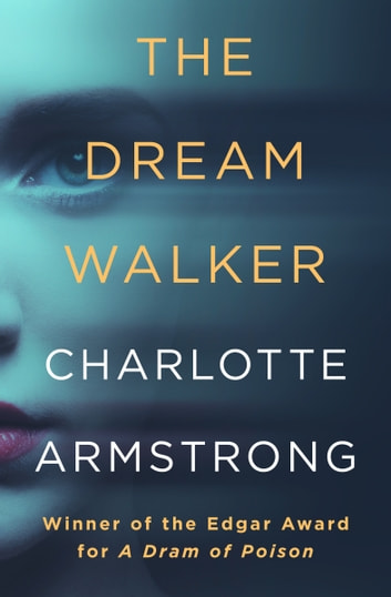 The Dream Walker ebook by Charlotte Armstrong