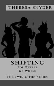 Shifting for Better or Worse ebook by Theresa Snyder