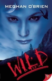Wild ebook by Meghan O'Brien