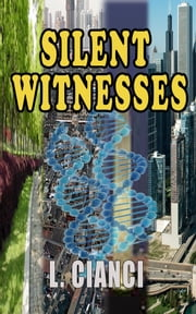 Silent Witnesses ebook by L. Cianci