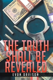 The Truth Shall Be Revealed ebook by Evon Davison