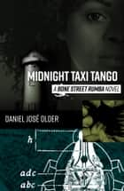 Midnight Taxi Tango ebook by Daniel José Older