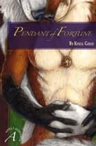 Pendant of Fortune ebook by Kyell Gold