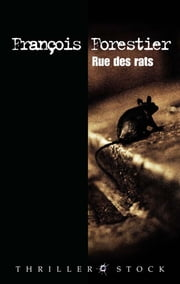 Rue des rats ebook by François Forestier