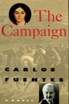 The Campaign ebook by Carlos Fuentes