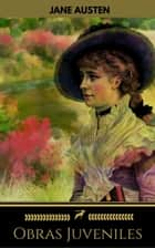 Obras Juveniles ebook by Jane Austen, Golden Deer Classics
