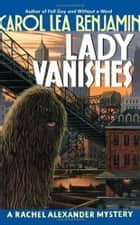 Lady Vanishes - A Rachel Alexander Mystery ebook by Carol Lea Benjamin