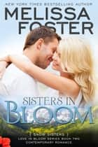 Sisters in Bloom (Love in Bloom: Snow Sisters) ebook by Melissa Foster